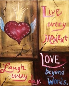 """Live Laugh Love"""